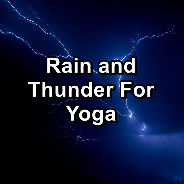 Rain and Thunder For Yoga
