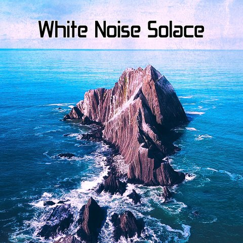 Soothing White Noise For Relaxation, Sleepicious, Rest & Relax Nature Sounds Artists, Sounds Of Nature Relaxation