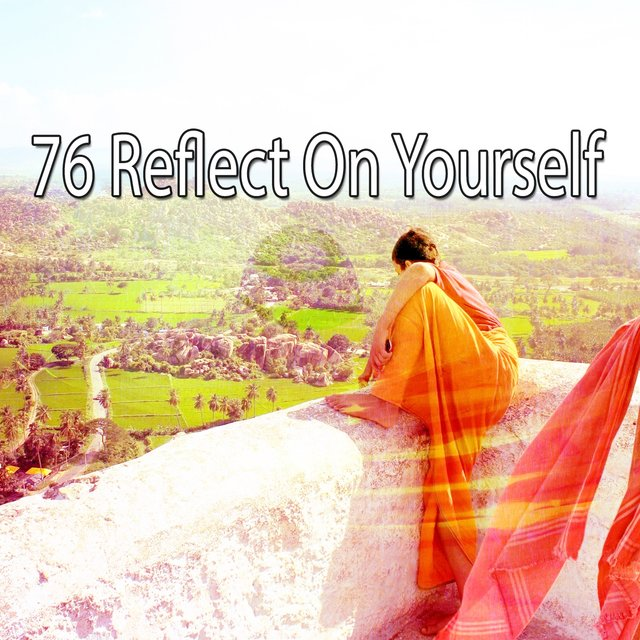 76 Reflect on Yourself