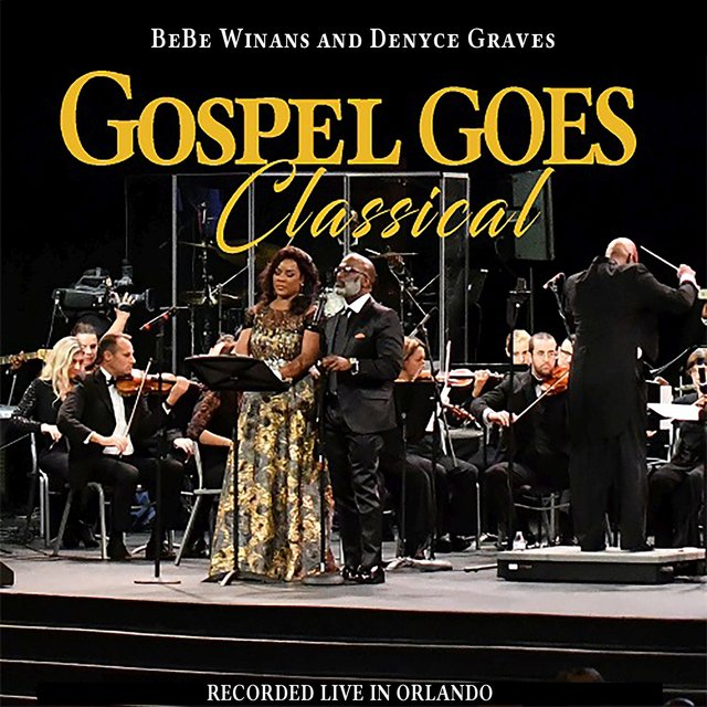 Gospel Goes Classical Present BeBe Winans and Denyce Graves Recorded Live in Orlando