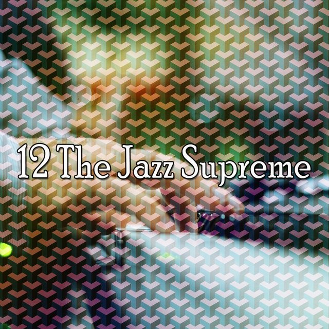 12 The Jazz Supreme