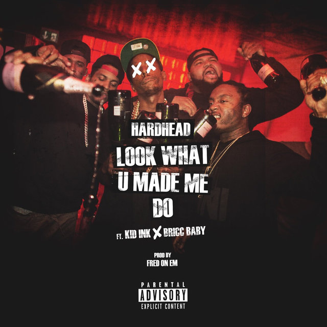 Look What U Made Me Do (feat. Kid Ink & Bricc Baby)