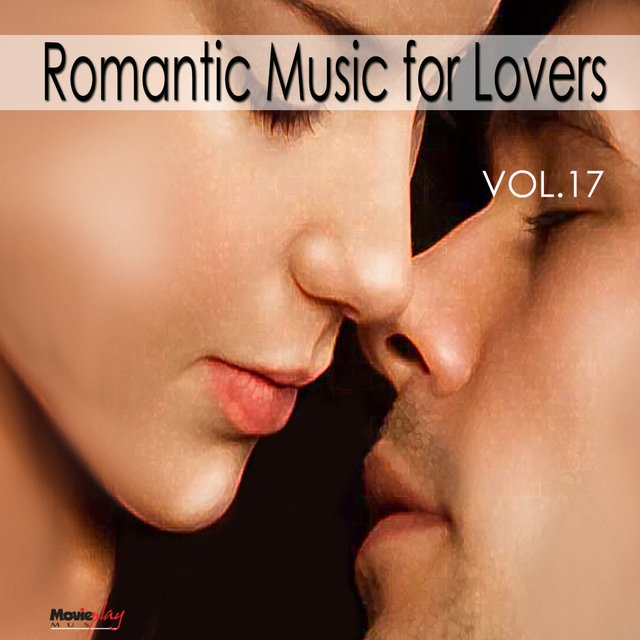 Romantic Music for Lovers, Vol. 17