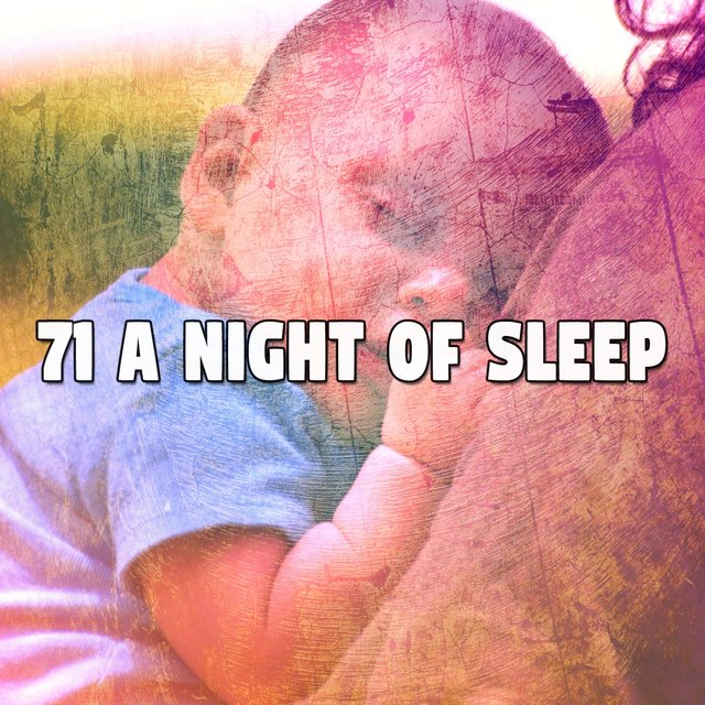 71 A Night Of Sleep