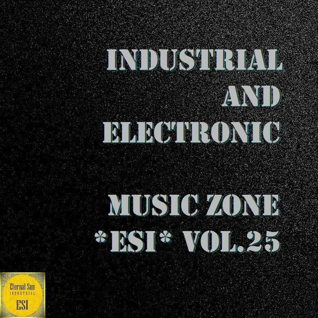 Industrial And Electronic - Music Zone ESI, Vol. 25