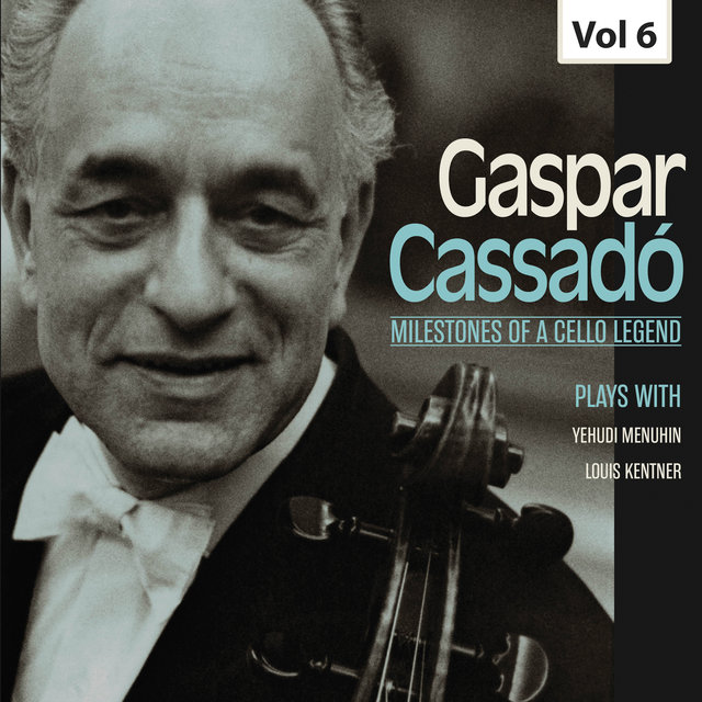 Milestones of a Cello Legend: Gaspar Cassadó, Vol. 6