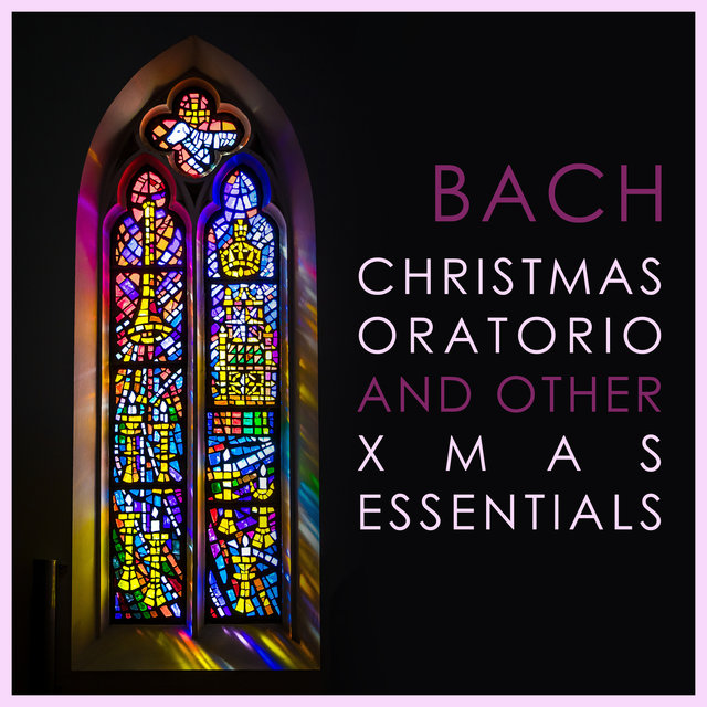 Bach - Christmas Oratorio and other Xmas Essentials