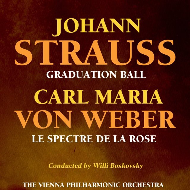 Strauss: Graduation Ball - Weber: Le Spectre de la Rose