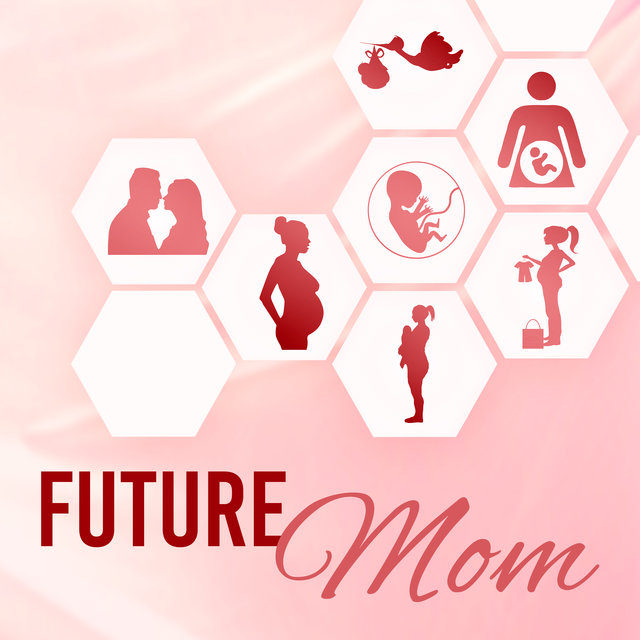 Future Mom: Best Pregnancy Music, New Age, Relaxation, Deep Breathing, Stress Relief, Prenatal Yoga, Easy Labor, Calmness