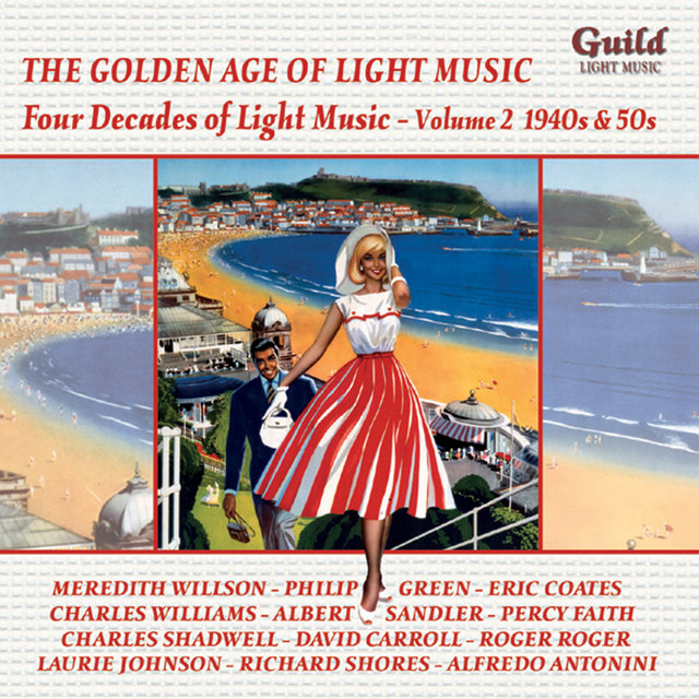 The Golden Age of Light Music: Four Decades of Light Music - Vol. 2, 1940s & 50s