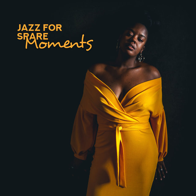 Jazz for Spare Moments: Relaxing, Positive and Optimistic Music for a Moments of Relaxation