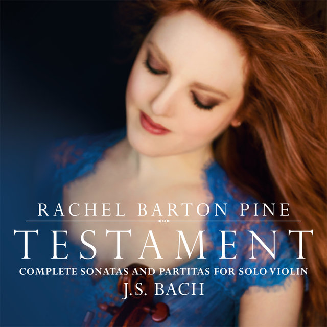 Testament: Complete Sonatas and Partitas for Solo Violin by J. S. Bach