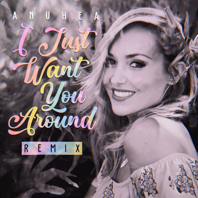 I Just Want You Around (Remix)