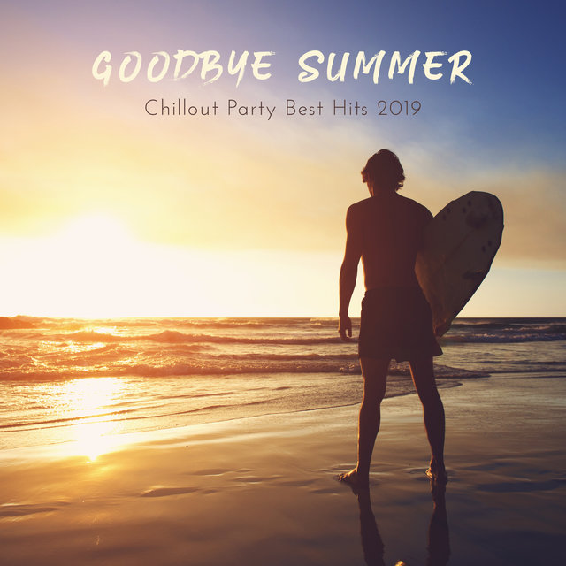 Goodbye Summer Chillout Party Best Hits 2019