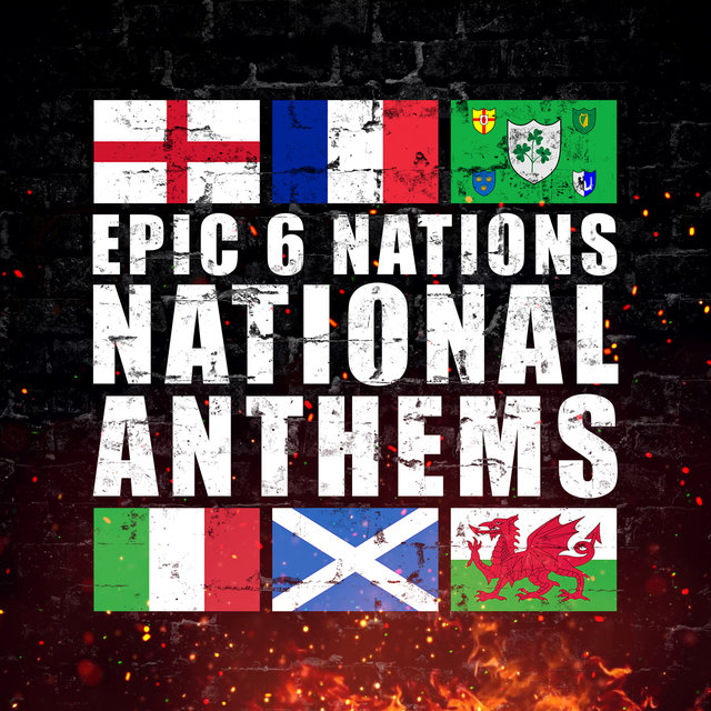 Epic 6 Nations National Anthems