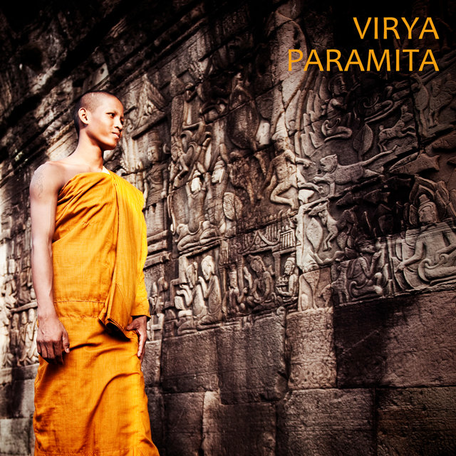 Virya Paramita – Buddhist Meditation Music, Yoga Practice, Spiritual Training, Development of Bodhicitta