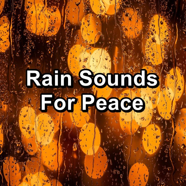 Rain Sounds For Peace