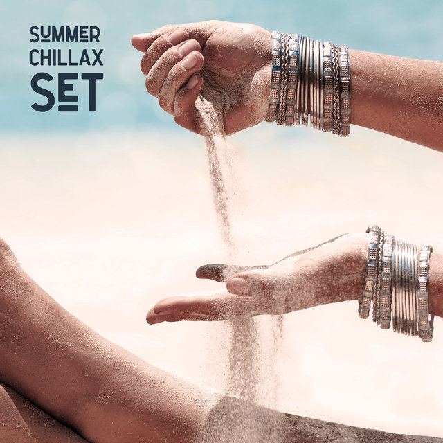 Summer Chillax Set - Ambient Chillout Melodies Great for Relaxation on the Beach, Under the Palms, Sweet Summer Days, Poolside, Ibiza Coast, Hot Sun