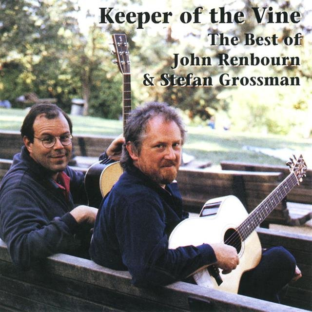 Keeper Of The Vine: The Best Of John Renbourn and Stefan Grossman