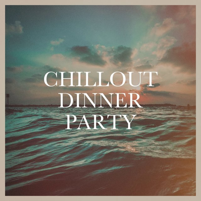 Chillout Dinner Party