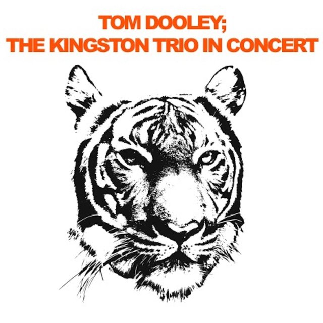 Tom Dooley; The Kingston Trio In Concert