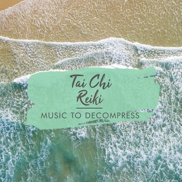 Tai Chi Reiki Music to Decompress