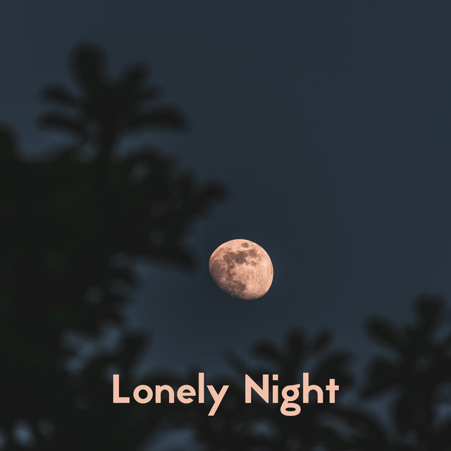Lonely Night – Perfect Slow and Smooth Jazz for Deep Loneliness
