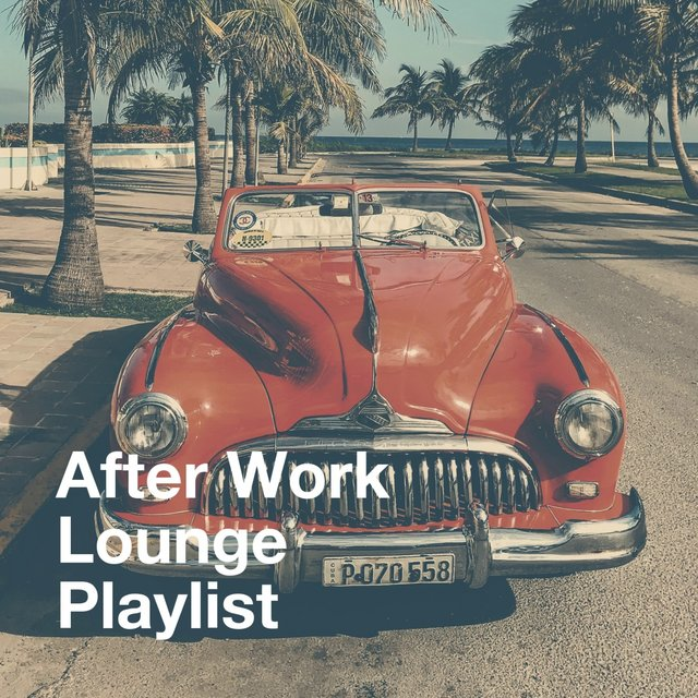 After Work Lounge Playlist