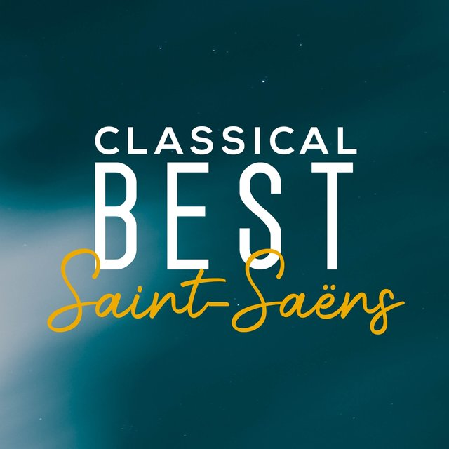 Classical Best Saint-Saëns