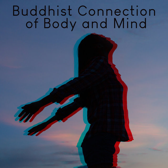 Buddhist Connection of Body and Mind