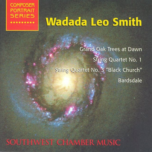 Smith, W.L.: Barsdale / String Quartets Nos. 1 and 3 / Grand Oak Trees at Dawn (Southwest Chamber Music)