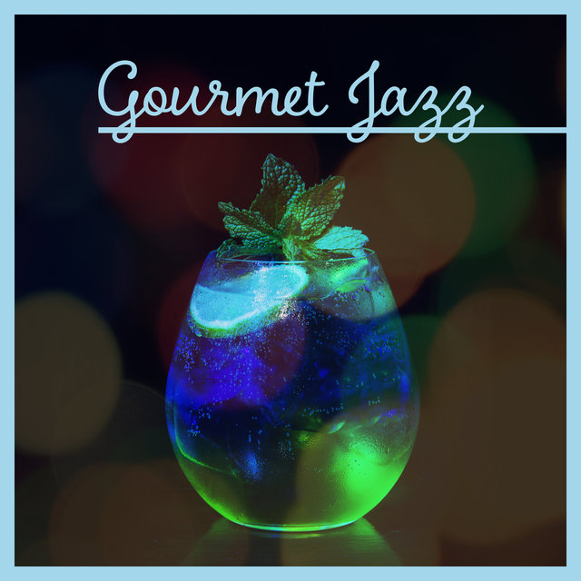 Gourmet Jazz - Ideal for Drinks, Receptions, Dinner Jazz, Luxury Hotels, Romantic Evening, Beautiful Relaxing Music