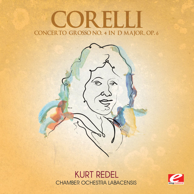 Corelli: Concerto Grosso No. 4 in D Major, Op. 6 (Digitally Remastered)