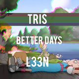 Better Days (feat. L33n)