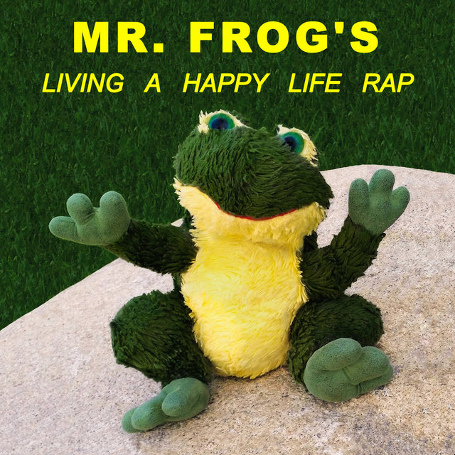 Mr. Frog's Living a Happy Life Rap