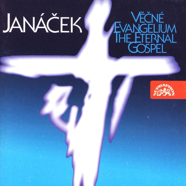 Janáček: The Eternal Gospel