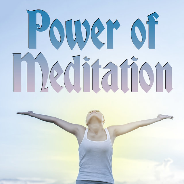 Power of Meditation - Serenity and Balance, Therapy for Relaxation, Train Mind, Inner Energy
