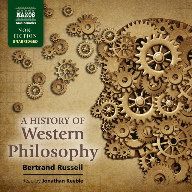 A History of Western Philosophy (Unabridged)