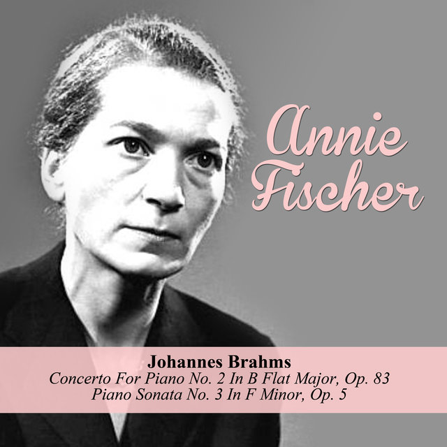 Johannes Brahms: Concerto For Piano No. 2 In B Flat Major, Op. 83 / Piano Sonata No. 3 In F Minor, Op. 5