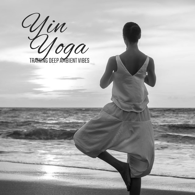 Yin Yoga Training Deep Ambient Vibes 2020