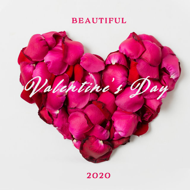 Beautiful Valentine's Day 2020 - Romantic Jazz Music for Every Occasion, Smooth & Soft Melodic Jazz for Couples & Lovers, Best Background Jazz Music