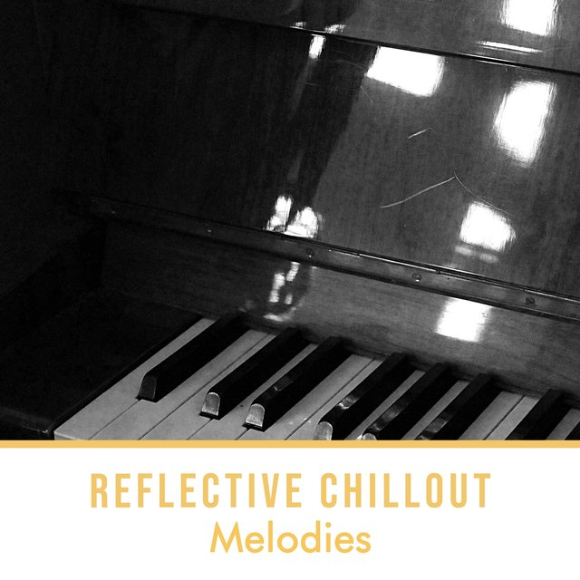 Reflective Chillout Piano Melodies