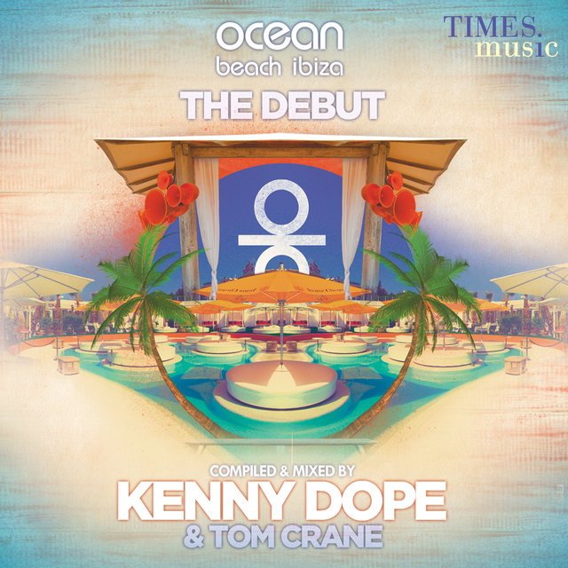 Ocean Beach Ibiza: The Debut (Compiled & Mixed by Kenny Dope & Tom Crane)
