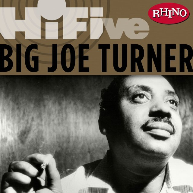 Rhino Hi-Five: Big Joe Turner