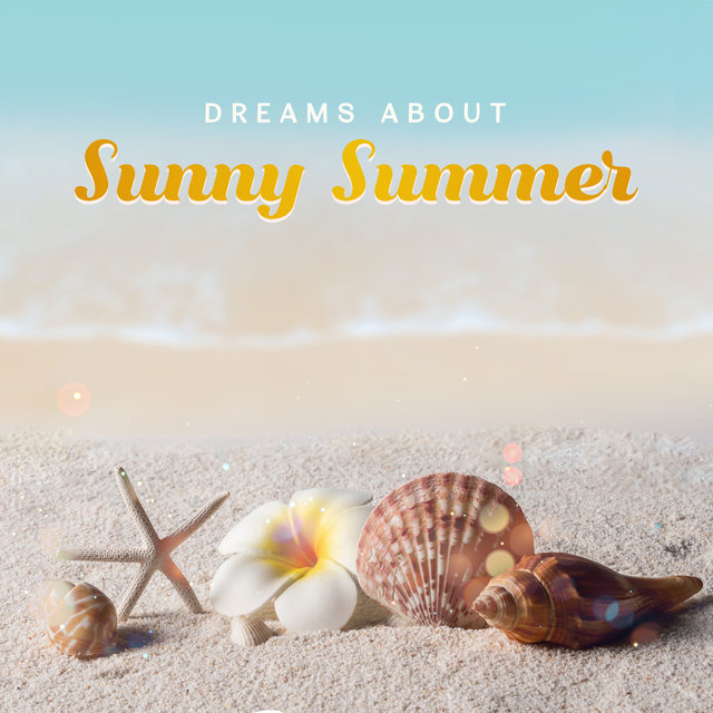 Dreams About Sunny Summer: Best Chillout Music 2019