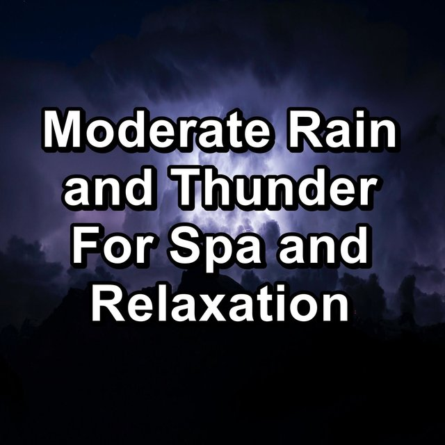 Moderate Rain and Thunder For Spa and Relaxation
