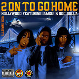 2 on to Go Home (feat. Iamsu! & Doc Dolla)