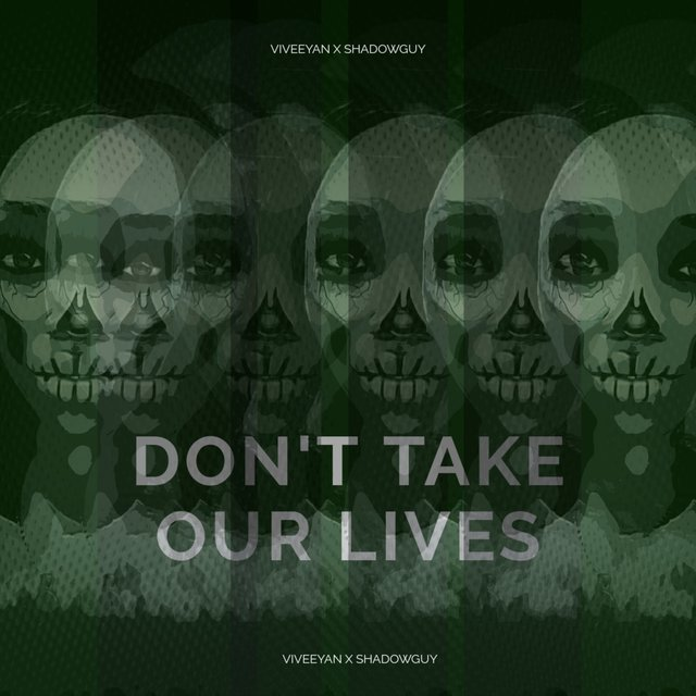 Don't Take Our Lives