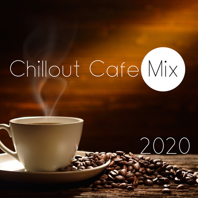Chillout Cafe Mix 2020 -  Deep Relax, Relaxing Chillout Noises, Coffee, Lounge, Peaceful Vibrations, Calming Beats, Chill Out 2020