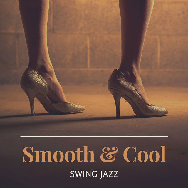 Smooth & Cool Jazz (Swing Music for Vintage Mood & Late Night Relaxation by Candlelight)